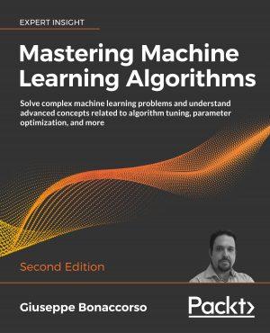 کتاب Mastering Machine Learning Algorithms