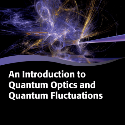 کتاب An Introduction to Quantum Optics and Quantum Fluctuations