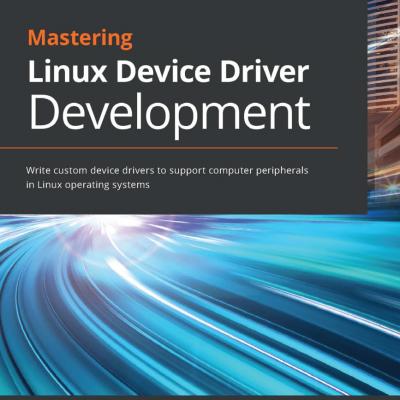 کتاب Mastering Linux Device Driver Development