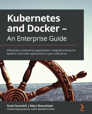 کتاب Kubernetes and Docker - An Enterprise Guide