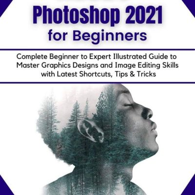 کتاب Adobe Photoshop 2021 for Beginners
